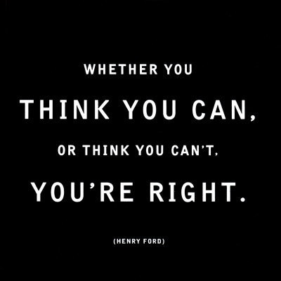Your thoughts control your actions, whether they be positive or negative.