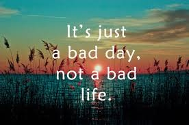 Not a bad day quote